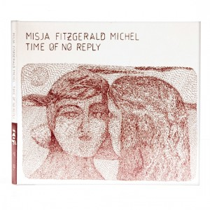 misja-fitzgerald-michel-time-of-no-reply