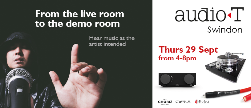 Hi-Fi Evening at Audio T Swindon  – Thurs 29 Sept 4pm-8pm