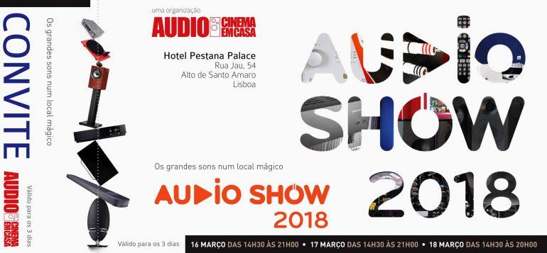 Audio Show 2018 – Lisboa, Portugal 16-18 March